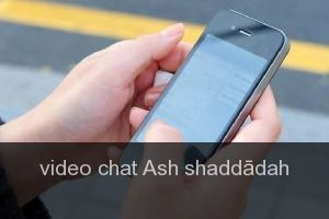 Video chat Ash shaddādah